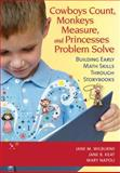 Cowboys Count, Monkeys Measure, and Princesses Problem Solve : Building Early Math Skills Through Storybooks, Wilburne, Jane M. and Keat, Jane B., 1598571060