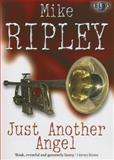 Just Another Angel, Mike Ripley, 1845831063