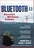 Bluetooth 1.1 : Connect Without Cables, Bray, Jennifer and Sturman, Charles F., 0130661066