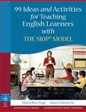 99 Ideas and Activities for Teaching English Learners with the SIOP Model 1st Edition