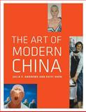 The Art of Modern China, Andrews, Julia F. and Shen, Kuiyi, 0520271068