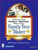 Create Your Family History Book with Family Tree Maker 8 : The Official Guide, Arends, Marthe, 0761531068