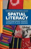 Spatial Literacy : Contemporary Asante Women's Place-Making, Amoo-Adare, Epifania Akosua, 1137281065