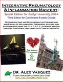 Integrative Rheumatology and Inflammation Mastery: Third Edition, Alex Vasquez, 1495291065