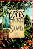 Cats Vanish Slowly, Ruth Tiller, 1561451061
