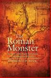 The Roman Monster : An Icon of the Papal Antichrist in Reformation Polemics, Buck, Lawrence P., 161248106X