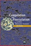 Coagulation and Flocculation in Water and Wastewater Treatment, Bratby, J., 1843391066