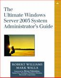The Ultimate Windows Server 2003 System Administrator's Guide, Williams, Robert and Walla, Mark, 0201791064