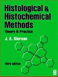 Histological and Histochemical Methods : Theory and Practice, Kiernan, J. A., 0750631066