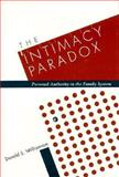 The Intimacy Paradox : Personal Authority in the Family System, Williamson, Donald S., 0898621062