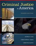 Criminal Justice in America, Cole, George F. and Smith, Christopher E., 1305261062