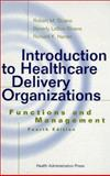 Introduction to Healthcare Delivery Organizations : Functions and Management, Sloane, Robert M. and Sloane, Beverly L., 1567931065