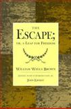 The Escape : A Leap for Freedom, Brown, William Wells, 1572331062