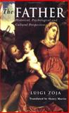 The Father : Historical, Psychological, and Cultural Perspectives, Zoja, Luigi, 1583911065