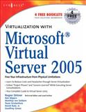 Virtualization with Microsoft Virtual Server 2005, Rule, David, Jr. and Majors, Ken, 1597491063