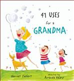 41 Uses for a Grandma, Harriet Ziefert, 1609051068