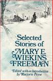 Selected Stories of Freeman, Pryse, Marjorie and Freeman, Mary, 0393301060