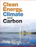 Clean Energy, Climate and Carbon, Cook, Peter J., 0415621062