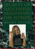 Secrets of Successful Negotiating for Women, Wendy Keller, 0785821066