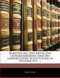 Darstellung und Kritik der Lehrerausbildung und des Lehrerstandes Schottlands in Neuerer Zeit, Frank Clark, 1141671069