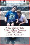 A Real Life Fairy Tale, Zach Cooley, 1484141067