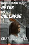 After the Collapse, Charles Dyer, 149046106X