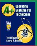 A+ Operating Systems for Technicians, Schmidt, Cheryl A. and Meadors, Todd, 1576761061