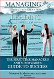 Managing Through Rough Waters and Leading Through Calms Seas : The First Time Manager's and Supervisor's Guide to Success, Manns, Marquise, 1633181065