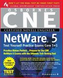 CNE NetWare 5 Test Yourself Practice Exams : Core 5 + 1, Syngress Media, Inc. Staff, 0072121076