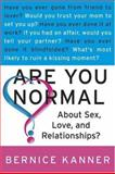 Are You Normal about Sex, Love, and Relationships?, Bernice Kanner, 0312311079