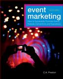 Event Marketing : How to Successfully Promote Events, Festivals, Conventions, and Expositions, Hoyle, Leonard H. and Preston, C. A., 0470891076