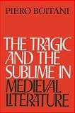 The Tragic and the Sublime in Medieval Literature, Boitani, Piero, 0521131073