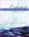 Engaging Public Relations : A Creative Planning Approach, Smith, Bruce, 0757541070
