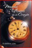 Memorias Y Reflexiones de un CorazóN, Claudia Leal, 1463311079