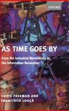 As Time Goes By : From the Industrial Revolutions to the Information Revolution, Freeman, Chris and Louca, Francisco, 0199241074