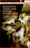 Bulfinch's Greek and Roman Mythology, Thomas Bulfinch, 0486411079