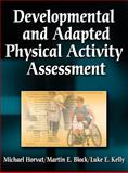 Developmental and Adapted Physical Activity Assessment, Block, Martin E. and Horvat, Michael, 0736051074