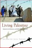 Living Palestine : Family Survival, Resistance, and Mobility under Occupation, , 0815631073
