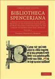 Bibliotheca Spenceriana 9781108051071