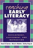 Teaching Early Literacy : Development, Assessment, and Instruction, Barone, Diane M. and Xu, Shelley Hong, 1593851073
