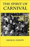 The Spirit of Carnival : Magical Realism and the Grotesque, Danow, David K., 0813191076