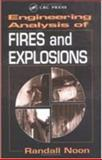 Engineering Analysis of Fires and Explosions, Noon, Randall K., 084938107X