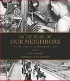 In Defense of Our Neighbors, Mary Woodward, 0974951072