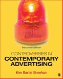 Controversies in Contemporary Advertising, Sheehan, Kim Bartel, 1452261075