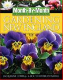 Month by Month Gardening in New England, Jacqueline Heriteau and Holly Hunter Stonehill, 1591861071