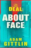 The Deal: about Face, Adam Gittlin, 1608091074