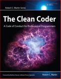 The Clean Coder : A Code of Conduct for Professional Programmers, Martin, Robert C., 0137081073