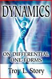 Dynamics on Differential One-Forms, Troy L. Story, 0595221076