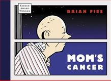 Mom's Cancer, Brian Fies, 0810971070