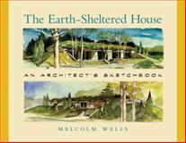 The Earth-Sheltered House, Malcolm Wells, 1603581073